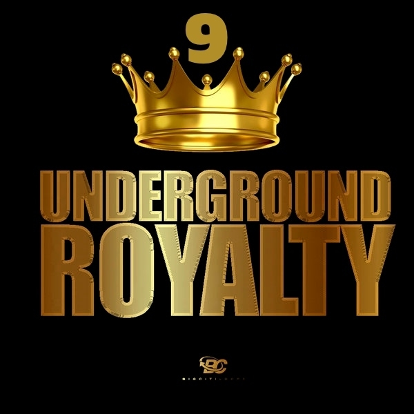 Underground Royalty 9