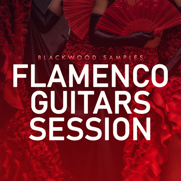 Blackwood Samples: Flamenco Guitars Session