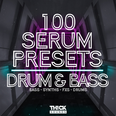 100 Serum Presets: Drum & Bass