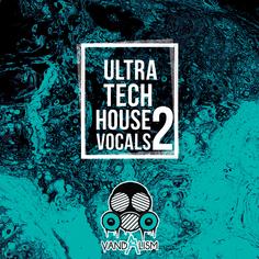 Ultra Tech House Vocals 2