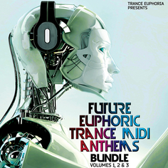 Future Euphoric Trance MIDI Anthems Bundle Vols 1, 2 &3