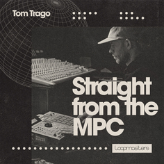 Tom Trago: Straight From The MPC