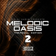 Melodic Oasis: Trapsoul Edition 2