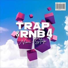 Trap & RnB Non-Stop 4