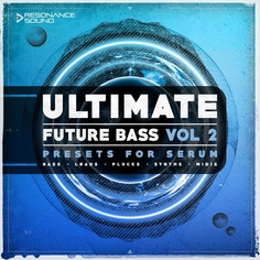 Ultimate Future Bass for Serum Vol 2