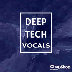 Deep Tech Vocals
