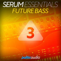 Serum Essentials Vol 3: Future Bass