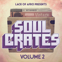 Lack Of Afro: Soul Crates Vol 2
