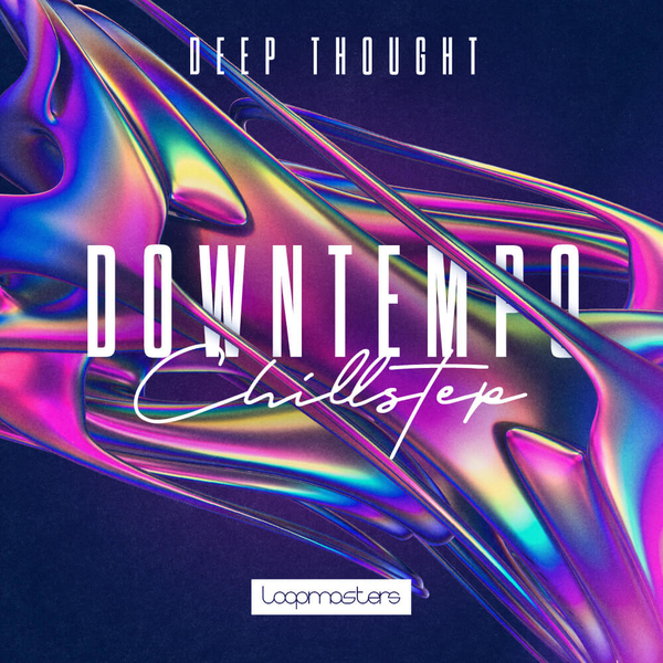 Deep Thought: Downtempo & ChillStep