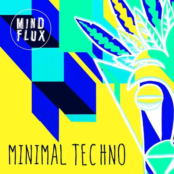 Mind Flux: Minimal Techno