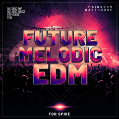Future Melodic EDM For Spire