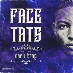 Face Tats: Dark Trap