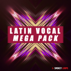 Smokey Loops: Latin Vocal Mega Pack