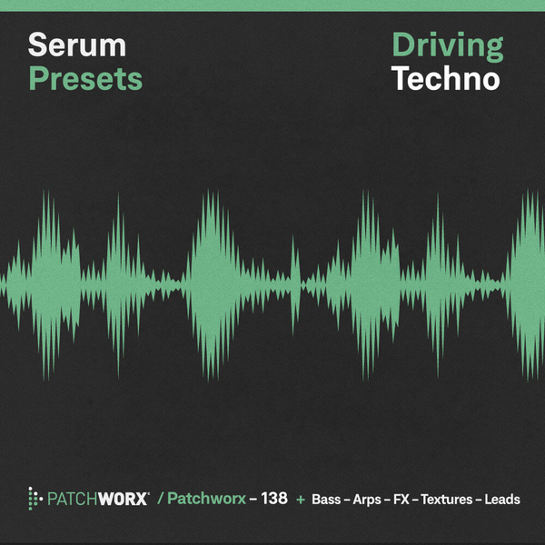 Driving Techno: Serum Presets