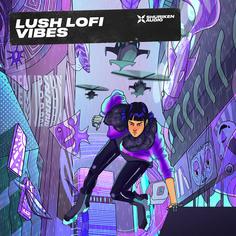 Lush LoFi Vibes