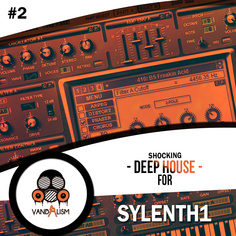 Shocking Deep House For Sylenth1 Vol 2