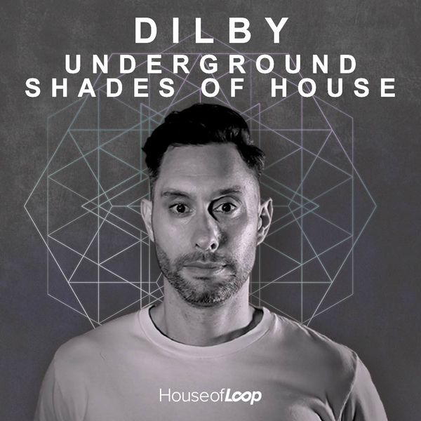 Dilby Underground Shades Of House