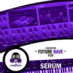 Shocking Future Rave For Serum