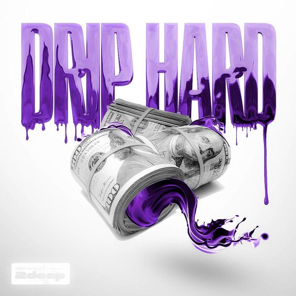 Drip Hard