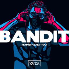 Bandit - Mainstream Trap
