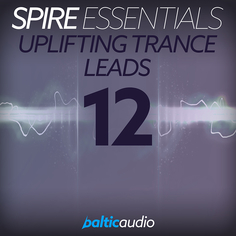 Spire Essentials Vol 12: Uplifting Trance Leads