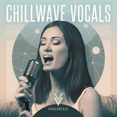 Chillwave Vocals