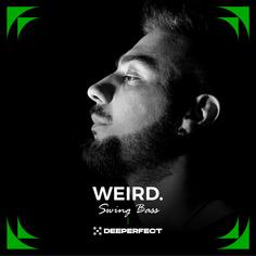 Deeperfect Artist Series: WEIRD Swing Bass