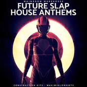 Future Slap House Anthems