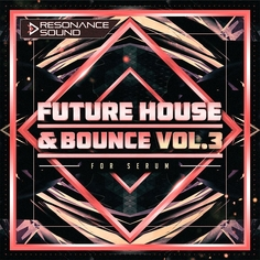 RS: Future House & Bounce Vol 3 for Serum