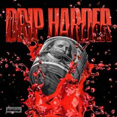 Drip Harder