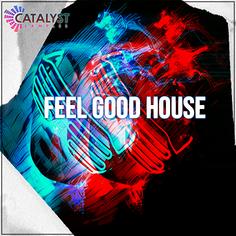Catalyst Samples: Feel Good House