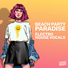 Beach Party Paradise: Electro House Vocals