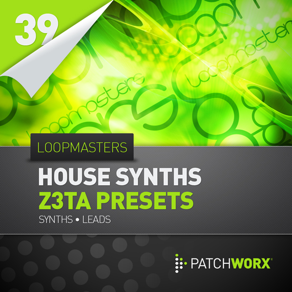 Download Loopmasters Patchworx 39: House Synths Z3TA ...