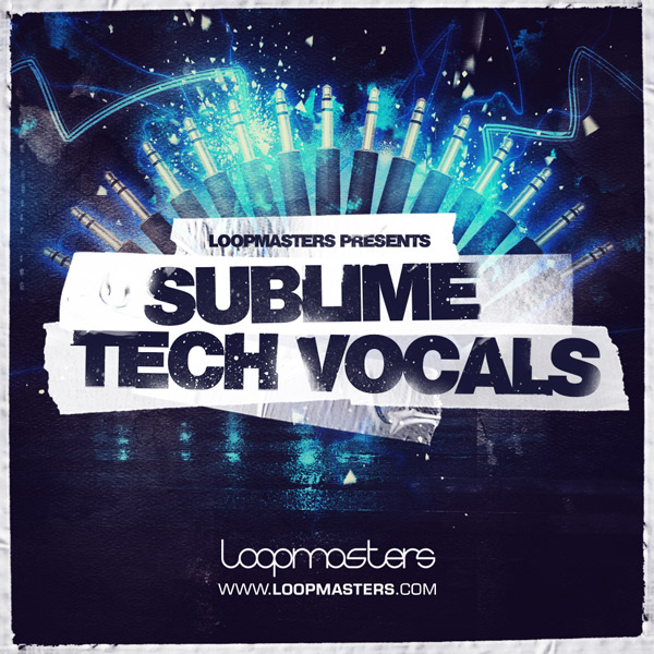Download Loopmasters Sublime Tech Vocals | ProducerLoops.com