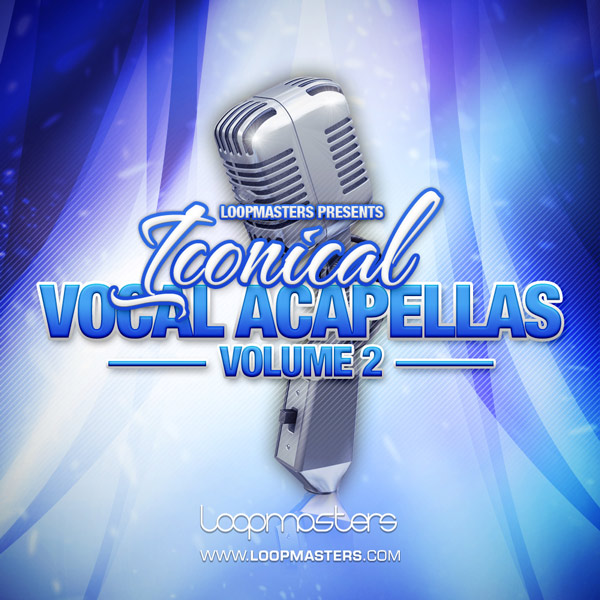 Download Loopmasters Iconical Vocal Acapellas Vol 2 ...