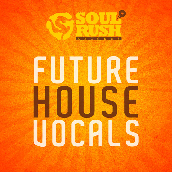 Download soul rush records future house vocals for Classic house vocal samples
