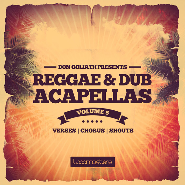 Download Loopmasters Don Goliath: Reggae & Dub Acapellas Vol 5 ...