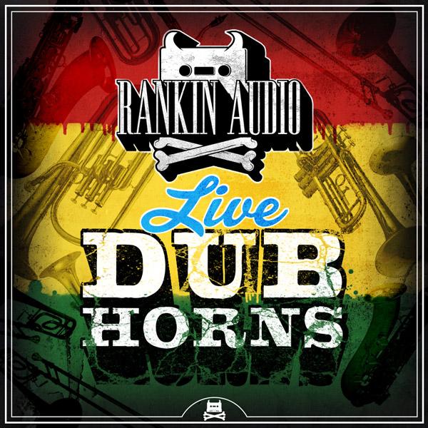 Download Rankin Audio Live Dub Horns | ProducerLoops.com