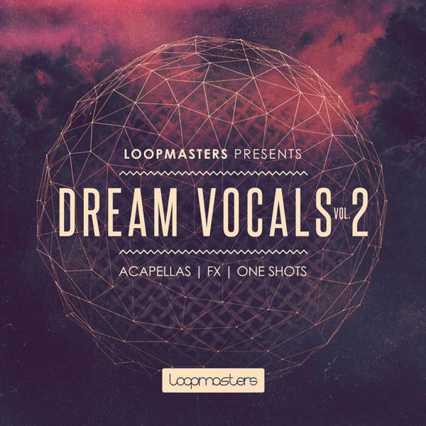 Download Loopmasters Dream Vocals 2 | ProducerLoops.com