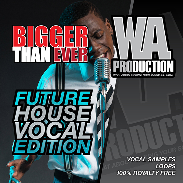 Download w a production bigger than ever future house for Classic house vocal samples