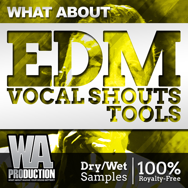 Download w a production what about edm vocal shouts for Classic house vocal samples