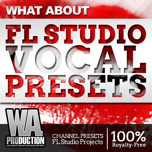 w a production what about fl studio vocal presets. Black Bedroom Furniture Sets. Home Design Ideas