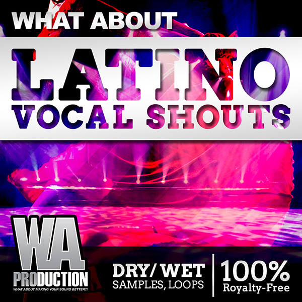 Download w a production what about latino vocal shouts for Classic house vocal samples