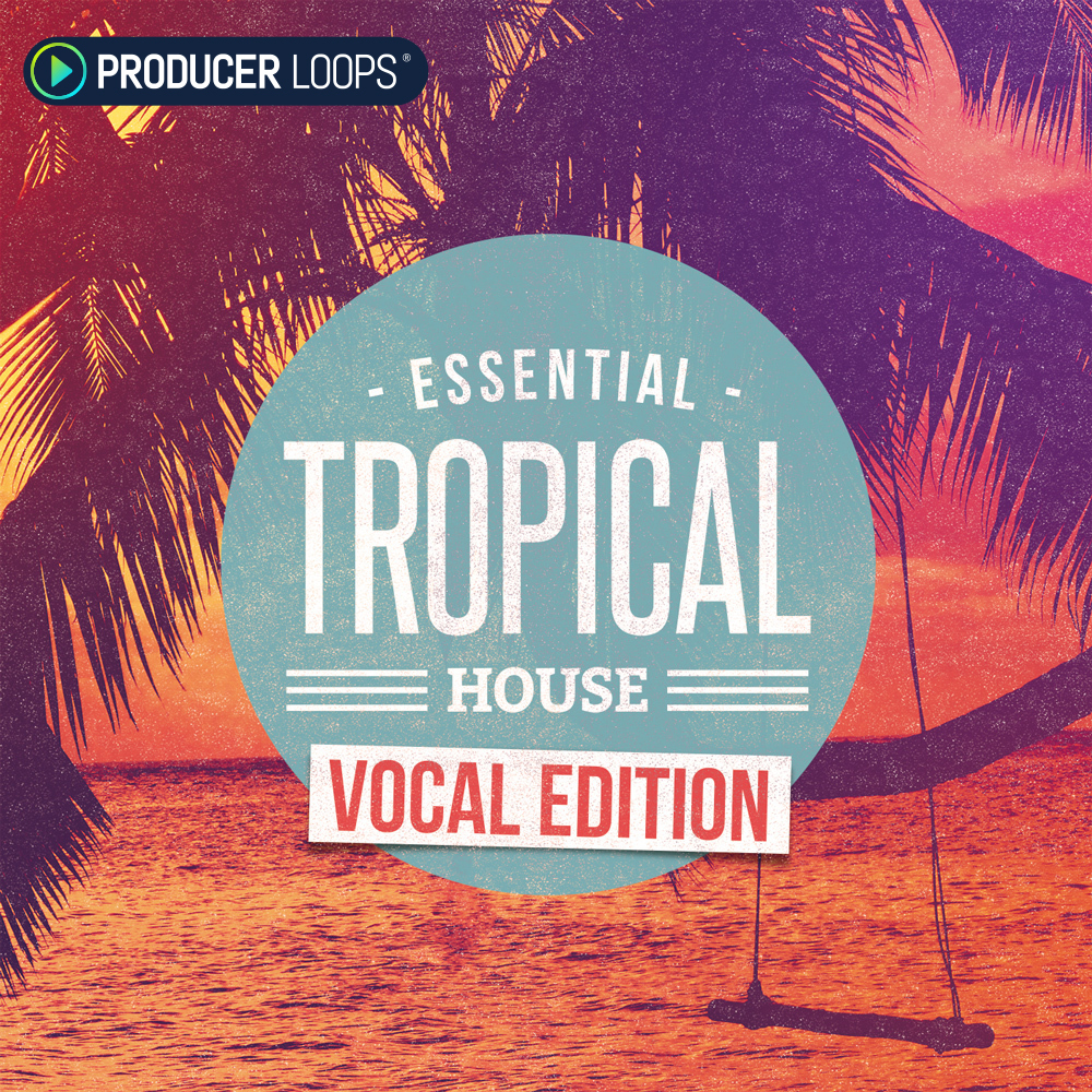 Download producer loops essential tropical house vocal for Classic house vocals acapella