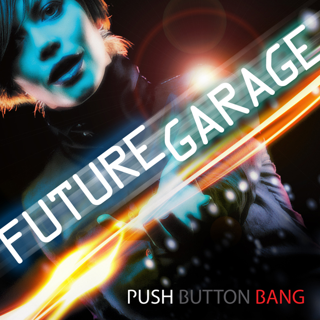 Download push button bang future garage for Future garage sample pack