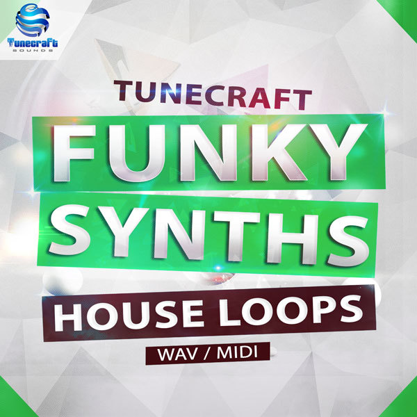 Download tunecraft sounds tunecraft funky synths house for Funky house music classics