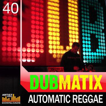 Dubmatix: Automatic Reggae