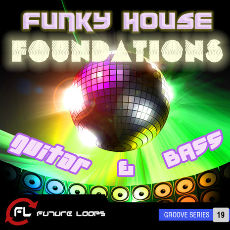 Download future loops funky house foundations guitar for Funky house tracks
