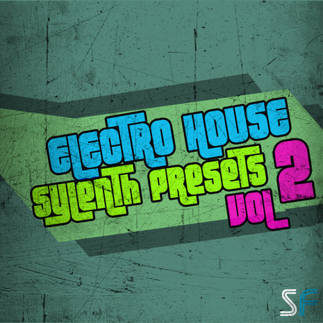 Electro House Sylenth Presets Vol 2
