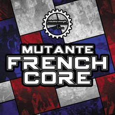 Frenchcore: Mutante